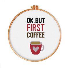 OK But First Coffee cross stitch pattern, modern cross stitch pattern, coffee cross stitch pattern funny cross stitch pattern, quote pattern