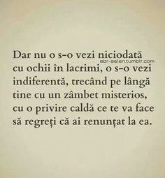 O vei vedea.cum nu e ea. Motivational Words, Inspirational Quotes, R Words, Let Me Down, Sad Love, More Than Words, Woman Quotes, Beautiful Words, True Quotes
