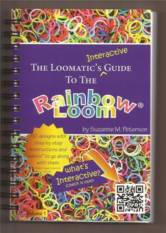 The Loomatic's Interactive Guide to The Rainbow Loom 189 Pages Brand New | eBay