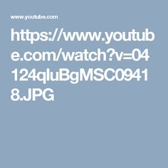 https://www.youtube.com/watch?v=04124qIuBgMSC09418.JPG
