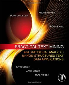 Practical text mining and statistical analysis for non-structured text data applications / Gary Miner, John Elder, Bob Nisbet. 2012.