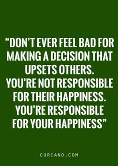 This is the reason, maybe, my decision upsetting a lot of people. Sorry. #quotes