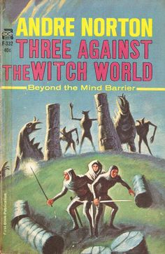 Andre Norton. Three against The Witch World.