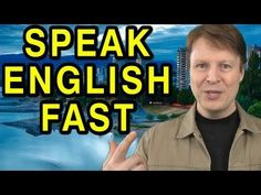 How to Speak English Fast | Learn English with Steve Ford | American Accent | Peppy Pronunciation 20 - YouTube