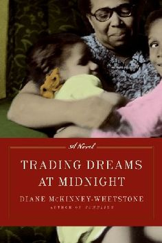 Trading Dreams at Midnight by Diane McKineey-Whetstone: Really great book; read in 2 days. Surprisingly great. :)
