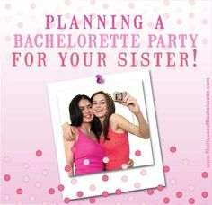 How to plan a Bachelorette Party for your Sister