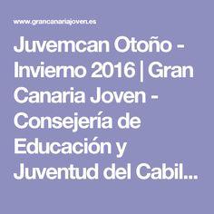 Juvemcan Otoño - Invierno 2016 | Gran Canaria Joven - Consejería de Educación y Juventud del Cabildo de Gran Canaria