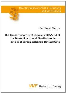 Guthy, Bernhard.  Die Umsetzung der Richtlinie 2005/29/EG in Deutschland und Grossbritannien : eine rechtsvergleichende Betrachtung.  VVF, 2011.