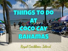 Explore Coco Cay - Bahamas Island, A look through a Cruise Ship Traveller