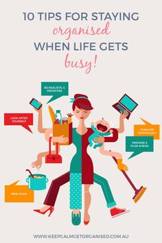 10 tips for staying organised when life gets busy. Practical advice for busy people! Check it out at www.keepcalmgetorganised.com.au/10-organising-tips-for-when-life-gets-busy