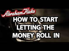 Abraham Hicks 2014 Let The Money Roll In