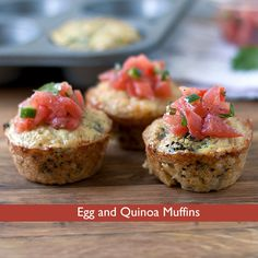 Egg and Quinoa Muffins 1 cup quinoa, cooked 2 eggs 4 egg whites 1 cup ...