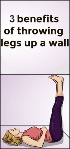 3 THINGS THAT HAPPEN WHEN YOU PUT YOUR LEGS UP AGAINST A WALL EVERY DAY – 🅿🅻🅰🆃🅽🆄🅼