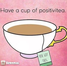 ...Because everyone deserves some positiviTEA. Be sure to have Xeropan in your hand as well!