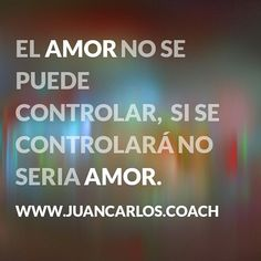 #love #amor #amour #coaching  www.JuanCarlos.coach
