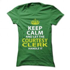 COURTESY-CLERK - Keep calm - #cool tshirt #white tshirt. I WANT THIS => https://www.sunfrog.com/No-Category/COURTESY-CLERK--Keep-calm-Ladies.html?68278