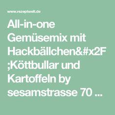 All-in-one Gemüsemix mit Hackbällchen/Köttbullar und Kartoffeln by sesamstrasse 70 on www.rezeptwelt.de