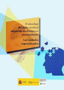 El abordaje del daño cerebral adquirido en el entorno sociosanitario: los cuidados especializados