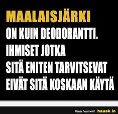 Funny Memes, Jokes, Finland, Wise Words, My Life, Wisdom, Lol, Thoughts, 6 Packs