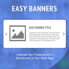 Magento Easy Banner Slider Extension give your website a rich view showcasing image sliders in your home page.