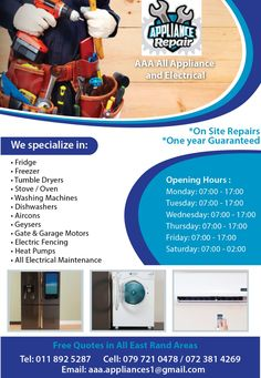 AAA All Appliances and Electrical :)  We Specialize in: -Fridge -Freezer -Tumble dryer -Stove/Oven -Washing Machine -Dishwasher -Air-cons -Geysers -Gate & Garage Motors -Electric Fencing -Heat pumps -All Electrical Maintenance  Free Quotes in All East Rand Areas • On Site Repairs • One year Guaranteed  Tel: 011 892 5287 Cell: 079 721 0478 / 072 381 4269 Email: aaa.appliances1@gmail.com Electric Fencing, Electrical Maintenance, Tumble Dryers, Appliance Repair, Stove Oven, Heat Pump, Free Quotes, Freezer, Washing Machine