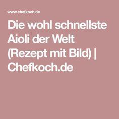 Die wohl schnellste Aioli der Welt (Rezept mit Bild)   Chefkoch.de