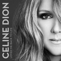 Loved Me Back To Life by Celine Dion Official on SoundCloud