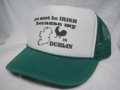 You must be Irish Trucker hat mesh hat by Hey! - Funny Trucker Hats & more