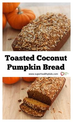 Toasted Coconut Pumpkin Bread - This toasted coconut pumpkin bread will put your favorite bakery to shame! http://www.superhealthykids.com/toasted-coconut-pumpkin-bread/