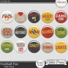 Football Fan - Flair Pack by Kim using Football Fan by Connie Prince. Includes 15 flair buttons (now also includes the 15 buttons without the shine style applied) in png format & printable PDF file. Each has an unique saying, picture or quote on it. Scrap for hire / others ok.