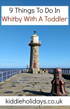 9 Things To Do In Whitby With A Toddler #yorkshire #familytravel