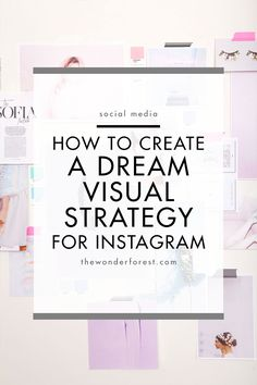 How to Create a Dream Visual Strategy for Instagram << The Wonder Forest