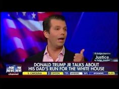 Judge Jeanine Pirro - Donald Trump Jr Talks About His Dad's Run For The White House Donald Trump Talking, Donald Trump Jr, Jeanine Pirro, Dads, Youtube, Fathers, Youtubers, Youtube Movies