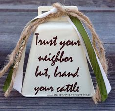 Decorative Cowbell. Vinyl Quote. Western Home by HorseShoeFever