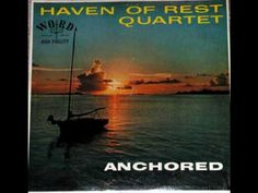 The Haven Of Rest Quartet--The Haven Of Rest -First mate Bob and the crew of the Good Ship Grace... KGER Radio, Inglewood CA...... YouTube