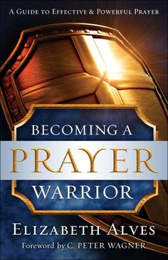 In this guide to the essentials of powerful prayer, international prayer leader Elizabeth Alves equips everyone from beginners to seasoned intercessors to become prayer warriors. With her practical di