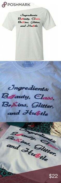 Women's Beauty, Brains and Hustle A girl who has it all are made of fine ingredients. Shirt runs big order a size down. E.g. if you usually wear a large order a medium Tops Tees - Short Sleeve