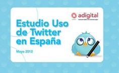 """Estudio """"Uso de Twitter en España"""" 2012 de Adigital"""