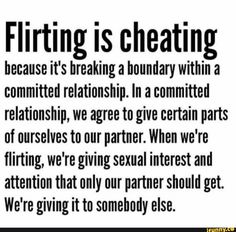 Flirting means to behave as though attracted to or trying to attract someone, but for amusement rather than with serious intentions. Betrayal Quotes, Breakup Quotes, Flirting Quotes, Wisdom Quotes, Words Quotes, Life Quotes, Infidelity Quotes, Sayings, Crush Quotes