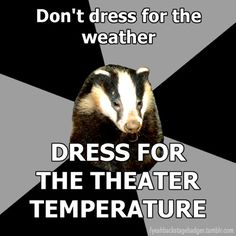 You know it. And if you plan on sitting near the outlets in the YFAC theatre you will be in shorts.