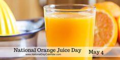 NATIONAL ORANGE JUICE DAY – May 4