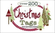 It's Written on the Wall: Freebie We've Found over 200 Free Christmas Tags-Just Download and Print!