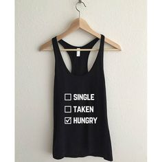 Single Taken Hungry Women's Racerback Tank Top Get you excited? [www.thefuturedream.eu]    #FutureDream