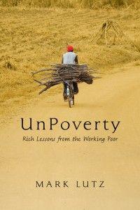 UnPoverty by Mark Lutz #IHF #ReadingList #InternationalHumanityFoundation