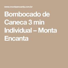 Bombocado de Caneca 3 min Individual – Monta Encanta