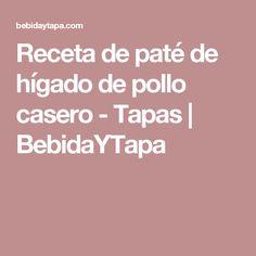 Receta de paté de hígado de pollo casero - Tapas   BebidaYTapa