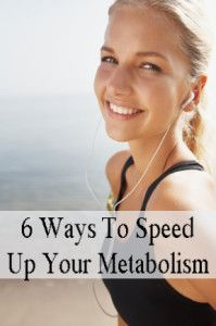 6 Ways To Speed Up Your Metabolism