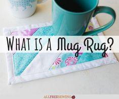 What is a Mug Rug? Guide Mug Rug Patterns, Sewing Patterns, Make A Mug, Small Mats, Cute Mugs, Mug Rugs, Project Yourself, Rug Making, Machine Embroidery Designs