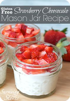 "Gluten-Free Strawberry Cheesecake Recipe in Mason Jars - DELICIOUS and easy to make and take! Low Carb and Trim Healthy Mama ""S"" friendly!"