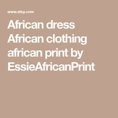 African dress African clothing african print by EssieAfricanPrint